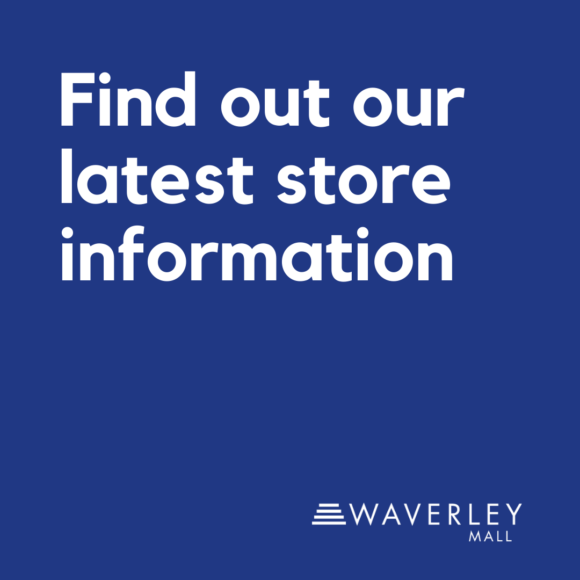 Latest store information at Waverley Mall